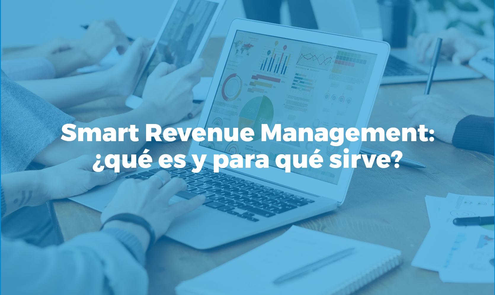smart-revenue-management-que-es-y-para-que-sirve